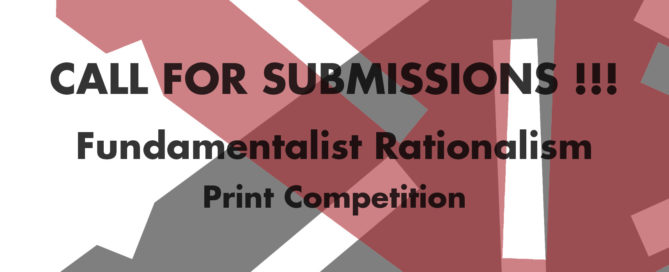 Fundamentalist Rationalism Print Competition